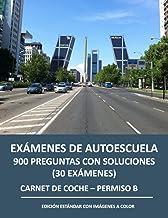 Exámenes de autoescuela - 900 preguntas con soluciones (30 exámenes): Carnet de coche Permiso B - Edición estándar con imá...