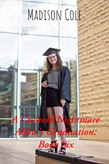 A Cuckold Nightmare: Abbie's Graduation; Book Six