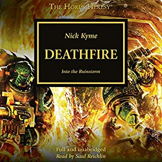 Deathfire     The Horus Heresy, Book 32              By:                                                                                                                                 Nick Kyme                               Narrated by:                                                                                                                                 Saul Reichlin                      Length: 15 hrs and 25 mins     102 ratings     Overall 4.5