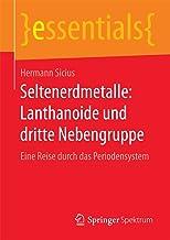 Seltenerdmetalle: Lanthanoide und dritte Nebengruppe: Eine R