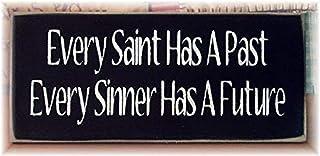Placa de Madera con Texto en inglés «Every Saint Has A Past Every Sinner Has A Future Primitive Wood Sign para decoración ...