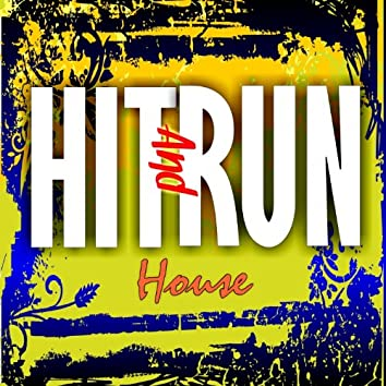 Hit and Run House