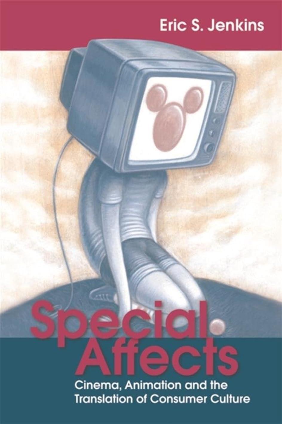 社交的降伏代理店Special Affects: Cinema, Animation and the Translation of Consumer Culture (English Edition)