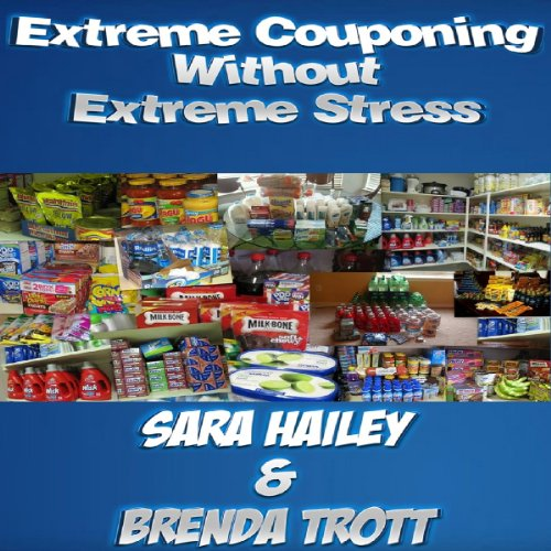 How to Extreme Coupon Without Extreme Stress audiobook cover art