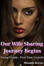 Our Wife Sharing Journey Begins: Young Couple - First Time Cuckold