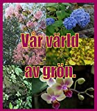 Vår värld av grön. (Swedish Edition)