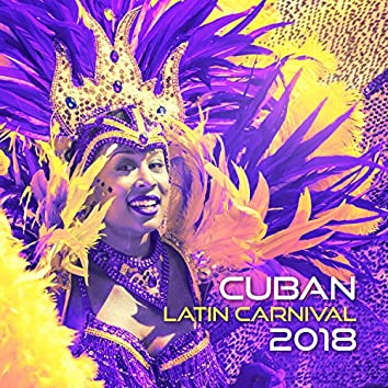 Cuban Latin Carnival: 2018 Ritmos Calientes, Best Party Ever for All Night Long