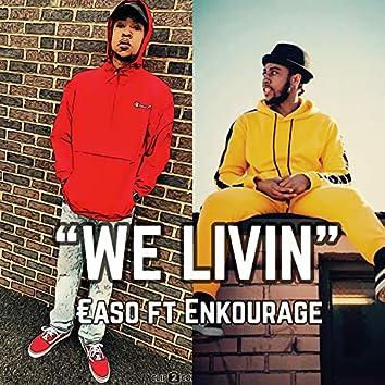 We Livin' (feat. Enkourage)