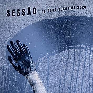 Sessão de Água Curativa 2020