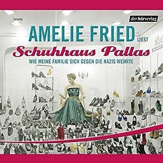 Schuhhaus Pallas                   Autor:                                                                                                                                 Amelie Fried                               Sprecher:                                                                                                                                 Amelie Fried,                                                                                        Christian Baumann                      Spieldauer: 4 Std. und 5 Min.     23 Bewertungen     Gesamt 4,2