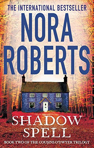 Shadow Spell (The Cousins O'Dwyer Trilogy Book 2) by [Nora Roberts]