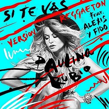 Si Te Vas (Versión Reggaeton)