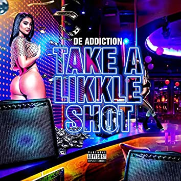 Take a likkle shot