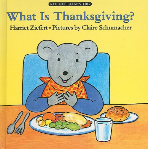 What Is Thanksgiving (Lift-The-Flap Story)