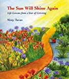The Sun Will Shine Again: Life Lessons from a Year of Grieving by Sissy Taran (2008) Paperback