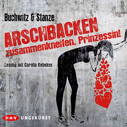 Arschbacken zusammenkneifen, Prinzessin!                   By:                                                                                                                                 Mirco Buchwitz,                                                                                        Rikje Stanze                               Narrated by:                                                                                                                                 Carolin Kebekus                      Length: 6 hrs and 56 mins     3 ratings     Overall 3.7