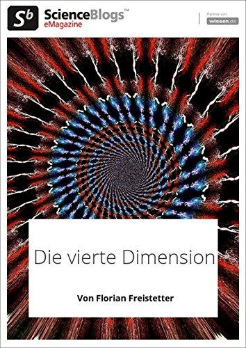 scienceblogs.de-eMagazine: Die vierte Dimension (scienceblogs.de-eMagazine 2018 3)