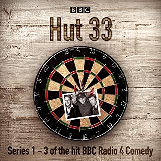 Hut 33: The Complete Series 1-3     The Hit BBC Radio 4 Comedy              By:                                                                                                                                 James Cary                               Narrated by:                                                                                                                                 Alex Macqueen,                                                                                        Fergus Craig,                                                                                        Lill Roughley,                   and others                 Length: 8 hrs and 24 mins     202 ratings     Overall 4.7