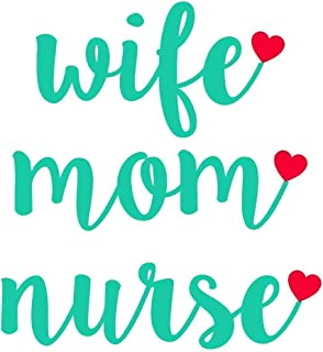 Wife Mom Nurse Vinyl Decal   Registered Nurse Quote Sticker for Yeti Cup, Tumbler, Car, Truck, SUV, Laptop   Gifts for RN or Nursing Student   Turquoise and Red, 3.5 inches