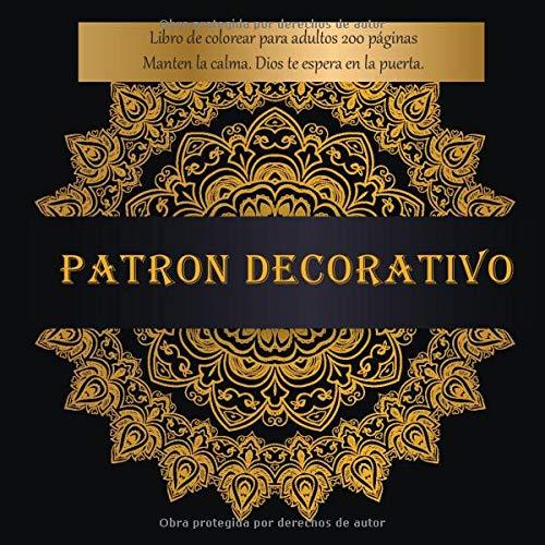 Patron decorativo Libro de colorear para adultos 200 páginas - Manten la calma. Dios te espera en la puerta. (Mandala) (Spanish...