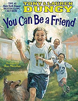 You Can Be a Friend by [Lauren Dungy, Tony Dungy, Ron Mazellan]