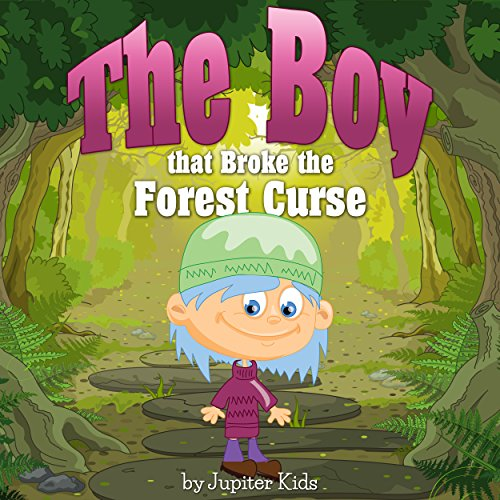 The Boy that Broke the Forest Curse audiobook cover art