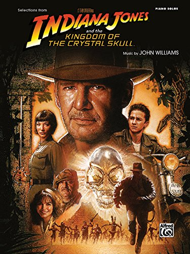 Selections from the Motion Picture Indiana Jones and the Kingdom of the Crystal Skull: Piano Solos