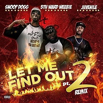 Let Me Find out, Pt. 2 (Remix) [feat. Snoop Dogg & Juvenile]