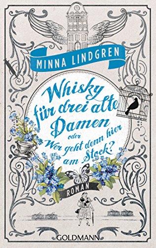 Whisky für drei alte Damen oder Wer geht denn hier am Stock?: Drei alte Ladies ermitteln in Helsinki 2 - Roman