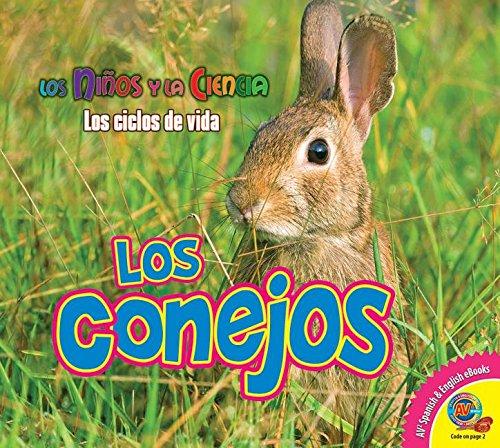 Los Conejos (Rabbits) (Ninos y la Ciencia: Los Ciclos de Vida (Science Kids: Life C)