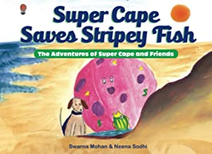 Super Cape Saves Stripey Fish: The Adventures of Super Cape and Friends PDF