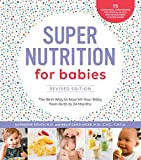 Super Nutrition for Babies: The Best Way to Nourish Your Baby from Birth