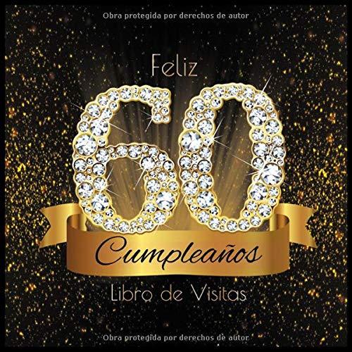 Feliz 60 Cumpleaños Libro de Visitas: Libro de Firmas Evento Fiesta I Encuadernación de Diamantes Negros y Dorados I Deseos por Escritos de Familiares ... I Feliz Cumple 60 años I Registro de Regalos