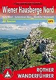 Wiener Hausberge Nord: Hohe Wand - Gutensteiner Alpen - Westlicher Wienerwald. 50 Touren. Mit GPS-Tracks (Rother Wanderführer)