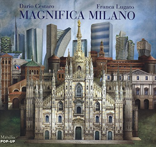 Magnifica Milano. Libro pop-up. Ediz. illustrata