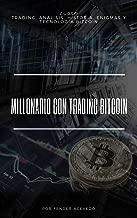 Millonario con trading bitcoin: Curso, trading, análisis, historia, enigmas y tecnologia bitcoin (Mundo de millonarios nº 1) (Spanish Edition)