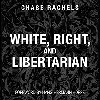 White, Right, and Libertarian                   Written by:                                                                                                                                 Christopher Chase Rachels                               Narrated by:                                                                                                                                 Robert Miller                      Length: 3 hrs and 57 mins     Not rated yet     Overall 0.0