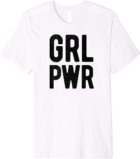 GRL PWR Girl Power Feminist Sassy Female Women Girl T-Shirt
