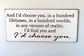 PotteLove and I'd Choose You in A Hundred Lifetimes. Wood Sign