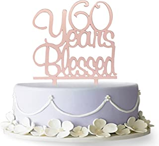 60 Years Blessed Cake Topper- 60th Birthday/Anniversary Party Decorations (Rose Gold)