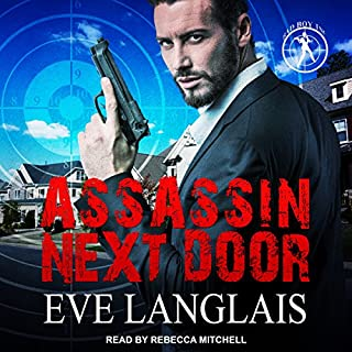 Assassin Next Door     Bad Boy Inc. Series, Book 1              By:                                                                                                                                 Eve Langlais                               Narrated by:                                                                                                                                 Rebecca Mitchell                      Length: 8 hrs and 22 mins     136 ratings     Overall 4.3