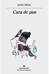 Cara de pan (Narrativas hispánicas nº 612) (Spanish Edition) Kindle Edition