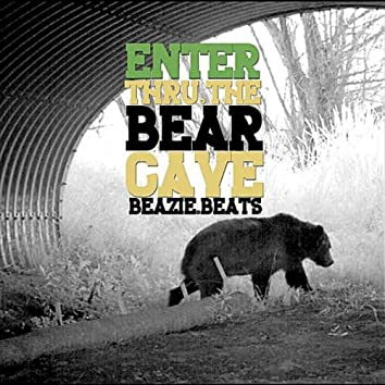 Enter Thru the Bear Cave