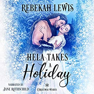Hela Takes a Holiday     Christmas Wishes, Book 1              By:                                                                                                                                 Rebekah Lewis                               Narrated by:                                                                                                                                 Jane Rothschild                      Length: 2 hrs and 52 mins     4 ratings     Overall 4.8
