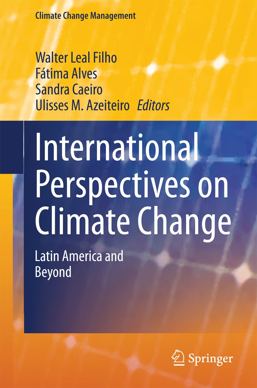International Perspectives on Climate Change: Latin America and Beyond (Climate Change Management)