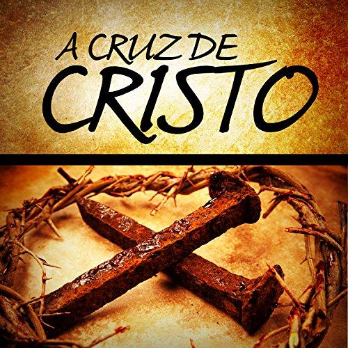 A Cruz de Cristo (Revista do aluno) (Doutrinas Livro 4)