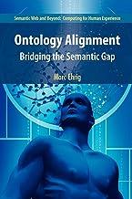 Ontology Alignment: Bridging the Semantic Gap (Semantic Web and Beyond, 4)