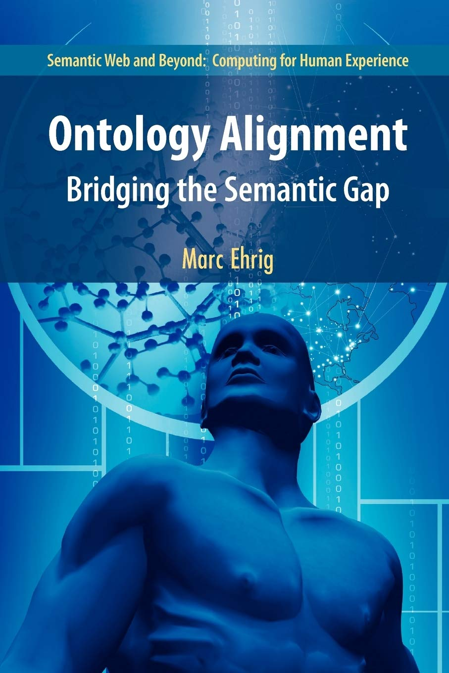 Ontology Alignment: Bridging The Semantic Gap (Semantic Web And Beyond, Band 4)