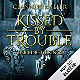 Kissed by Trouble - Der King of Kings: Troubleshooter 2