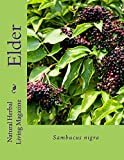 Elder - Sambucus nigra: Sambucus nigra (Natural Herbal Living Magazine Book 6) (English Edition)